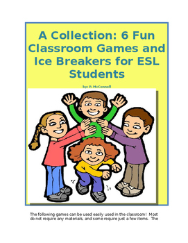 A Collection: 6 Fun Classroom Games and Ice Breakers for ESL Students