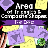 6.G.A.1 Area Task Cards, Triangles and Composite Shapes