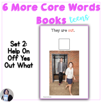 6 More Core Words Books AAC vocabulary for Teen High School version