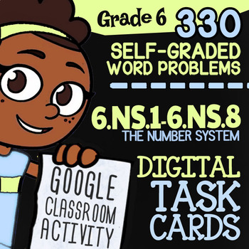6.NS.1-6.NS.8 Self-Graded Google Classroom™ Task Cards   6th Grade Number System