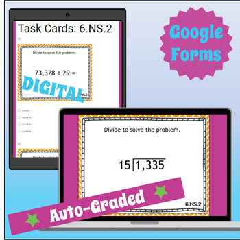 ⭐ AUTOMATICALLY GRADED ⭐ 6.NS.2 Task Cards ⭐ Dividing Multi-Digit Numbers