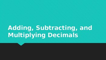 6.NS.B.3 Add subtract multiply decimals review powerpoint activity