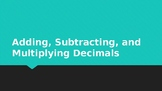 6.NS.B.3 Add subtract multiply decimals review powerpoint