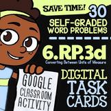 6.RP.3d Task Cards ✦ Ratios | Converting Measurement Units  ✦ Google Classroom™