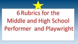 6 Rubrics for the Middle and High School Performer and Playwright