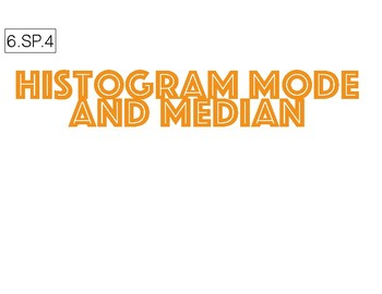 6.SP.4 Histogram Mode and Median Anchor Chart