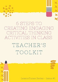 6 STEPS TO CREATING CRITICAL THINKING ACTIVITIES IN CLASS (TOOLKIT )