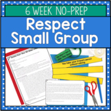 6 Session Respect Small Group {NO PREP!}