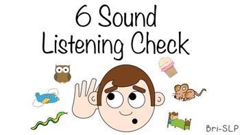 6 Sound Listening Check