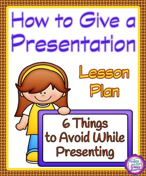 How to Give a Good Presentation-Lesson Plan