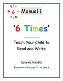 6 Times - A Dyslexia Friendly Reading and Writing Manual