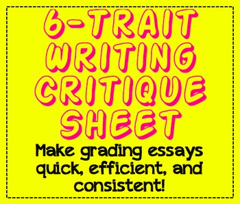 6-Trait Writing Critique Sheet-Essay Grading Made Easy