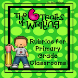 6 Trait Writing Rubrics for Primary Grades