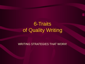 6 Traits of Quality Writing ppt