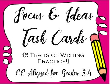 6 Traits of Writing Task Cards - Focus & Ideas