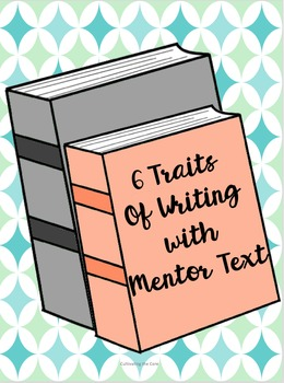 6 Traits of Writing With Mentor Texts