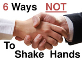 6 Ways NOT to Shake Hands POWERPOINT