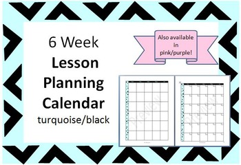 6 Week Lesson Planning Calendar -turquoise/black