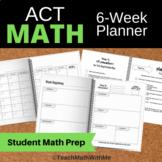 6 Week Math Prep Student Planner - ACT Prep