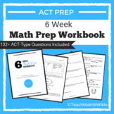 6 Week Math Prep Workbook - ACT Prep - Tips and Practice Questions for Math ACT