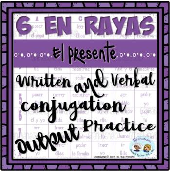 6 en Raya: Present Tense -ar/-er/-ir Written & Verbal Conjugation Output Review