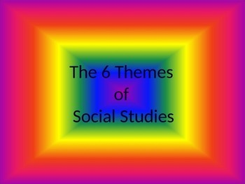 6 themes of Social Studies