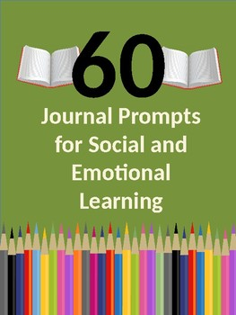 60 Journal Prompts for Social and Emotional Learning
