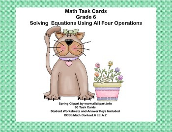 60 Math Task Cards- Solving  Equations Using All 4 Operati