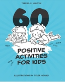 60 Positive Activities for Kids: Creative Writing and Conversation Prompts