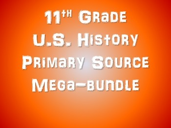 60 Primary Source Texts & other resources for High School U.S. History (Bundle)