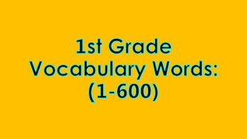 600 1st Grade Vocabulary Words PowerPoint