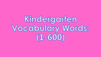 600 Kindergarten Vocabulary Words PowerPoint
