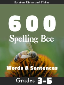 600 Spelling Bee Words & Sentences for Grades 3-5