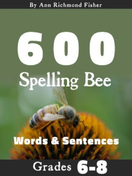 600 Spelling Bee Words & Sentences for Grades 6-8