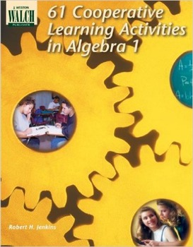 61 Cooperative Learning Activities for Algebra