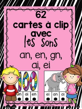 62 Cartes à clip avec les sons an, en, gn, ai, ei (Clip-it Cards: French Sounds)