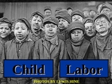 UNIT 10 LESSON 3. Child Labor Picture Show POWERPOINT