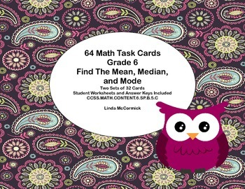 64 Task Cards - Grade 6-Mean,Median,& Mode-CCSS.MATH.CONTENT.6.SP.B.5.C Owls