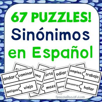 67 PUZZLES - Sinónimos - Synonyms in Spanish -- Print and Go!