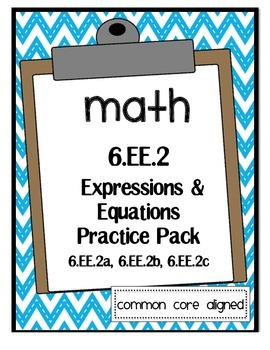 6.EE.2: Algebraic Expressions and Equations Practice Pack