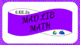 6EE2a Digital Mad Lib Math Activity (Writing Expressions)