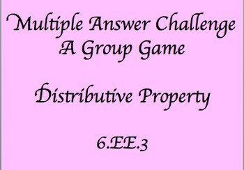 6EE.3 Distributive Property-Multiple Answer Challenge Game