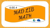 6EE4 Digitial Mad Lib Math Activity (Identify Equivalent Expressions)