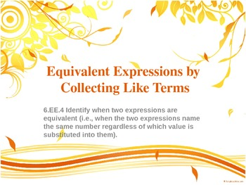 6.EE.4 Simplify Expressions by Collecting Like Terms, Equi