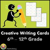 Creative Writing Cards - 6th - 12th Grade (Common Core Aligned)