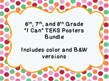 """Streamlined - 6th, 7th, 8th Grade """"I Can"""" TEKS Posters ~ Color/ B&W Versions"""