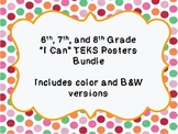 """6th, 7th, and 8th Grade """"I Can"""" TEKS Poster Bundle ~ Color"""