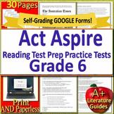 6th Grade ACT Aspire Test Prep Reading ELA - Print & SELF-GRADING GOOGLE FORMS!