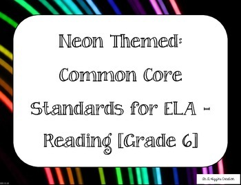 6th Grade CCSS ELA: Reading - Literature (Neon Themed)