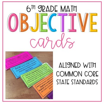 """6th Grade CCSS Math Objective Cards / """"I Can"""" Statements"""